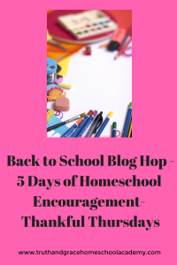Back to School Blog Hop - 5 Days of Homeschool Encouragement- Thankful Thursdays