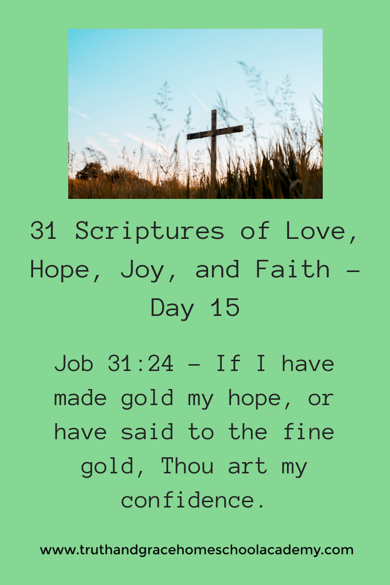 31 Scriptures of Love, Hope, Joy, and Faith - Day 15