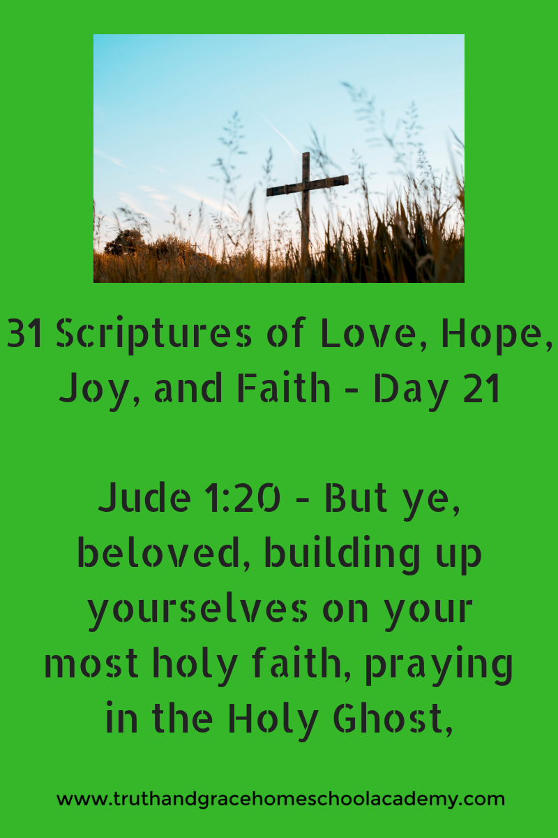 31 Scriptures of Love, Hope, Joy, and Faith - Day 21