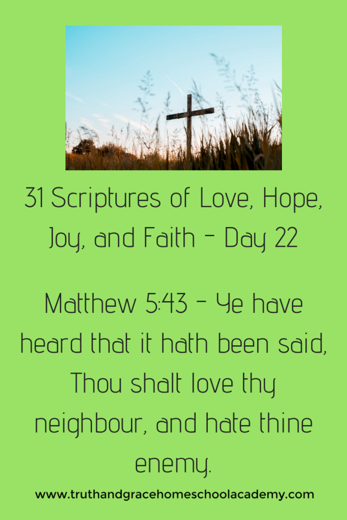 31 Scriptures of Love, Hope, Joy, and Faith - Day 22