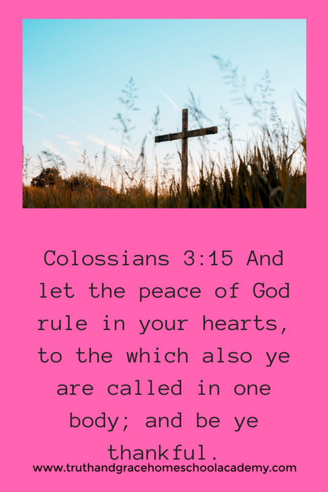 colossians 3_15 and let the peace of god rule in your hearts, to the which also ye are called in one body; and be ye thankful. (1)