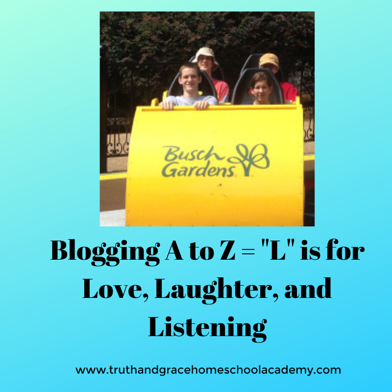 Blogging A to Z = _L_ is for Love, Laughter, and Listening