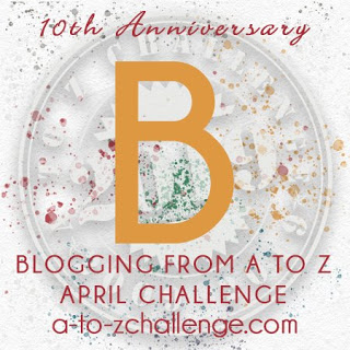 #AtoZChallenge 2019 Tenth Anniversary blogging from A to Z challenge letter B