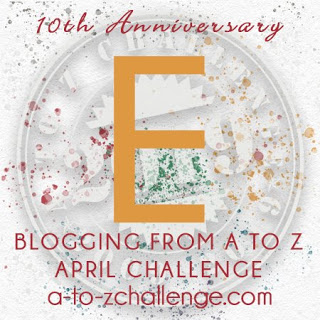 #AtoZChallenge 2019 Tenth Anniversary blogging from A to Z challenge letter E