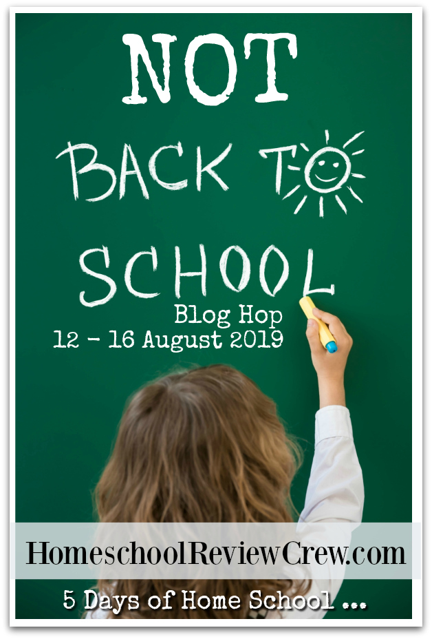 2019-Annual-5-Days-of-Homeschool-Not-Back-to-School-Blog-Hop